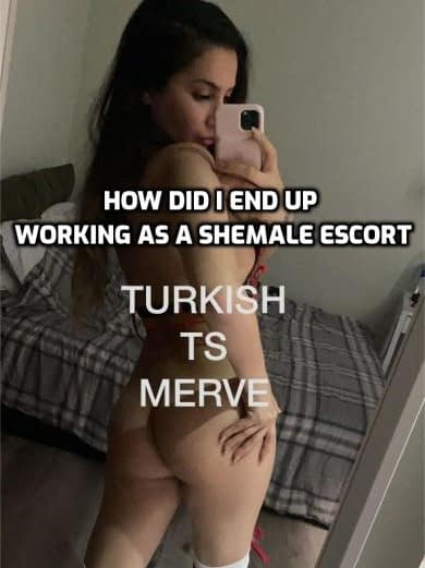 turkish ts merve shemale escort